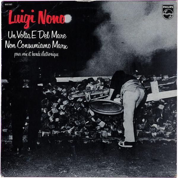 Luigi Nono (1924–1990): Un volto, e del mare / Non consumiamo Marx