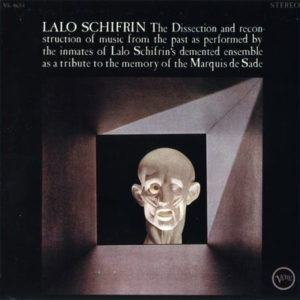 the-dissection-and-reconstruction-of-music-from-the-past-as-performed-by-the-inmates-of-lalo-schifrins-demented-ensemble-as-a-tribute-to-the-memory-of-the-marquis-de-sade