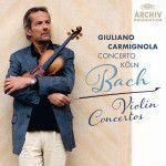 Concerto Koln & Giuliano Carmignola - Bach Violin Concertos (2014)