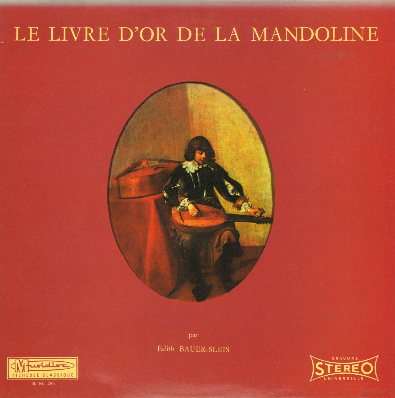 R. Calace, H. Gal, W. A. Mozart, N. Sprongl: Le Livre D`or De La Mandoline