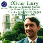 Olivier Latry - 12 des plus belles pages de sa discographie