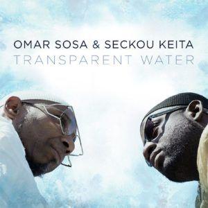 Omar-Sosa-Seckou-Keita-Transparent-Water