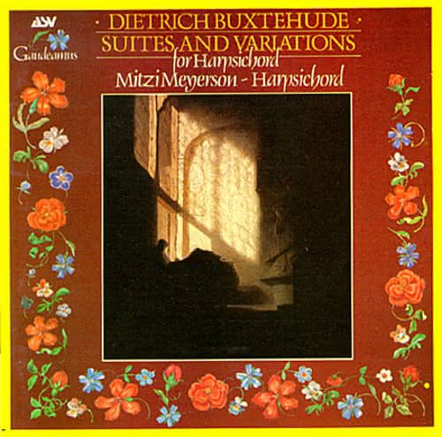 Buxtehude (c.1637 – 1707): La Capricciosa – Suites and Variations for Harpsichord – Mitzi Meyerson