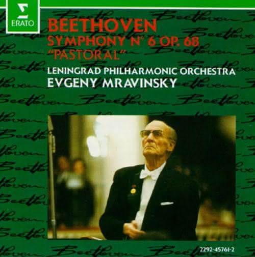 Beethoven (1770-1827): Sinfonia No. 6, Op. 68 – Pastoral – Leningrad PO & Evgeny Mravinsky