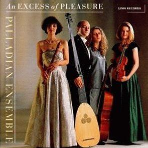An Excess of Pleasure – Palladian Ensemble