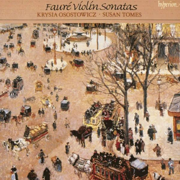 Gabriel Fauré (1845-1924): Sonatas para Violino – Krysia Osostowicz & Susan Tomes