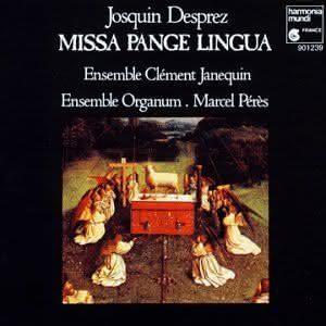 Josquin Desprez (1450-1521): Missa Pange Lingua – Ensemble Clément Janequin & Ensemble Organum – Marcel Pérès