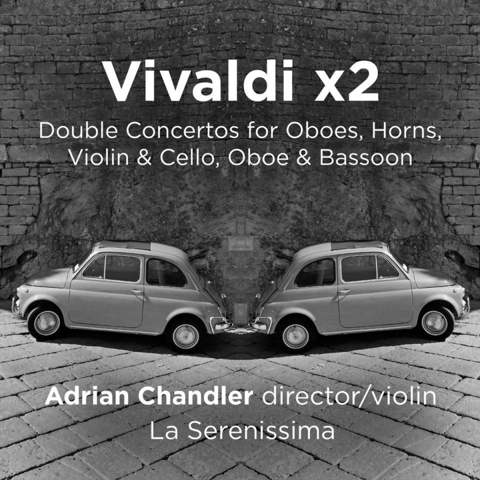 Vivaldi (1678-1741): Concertos Duplos – La Serenissima – Adrian Chandler