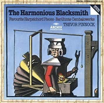 J. S. Bach, Balbastre, F. Couperin, Daquin, Fischer, Händel, Rameau, D. Scarlatti: The Harmonious Blacksmith – Trevor Pinnock, cravo