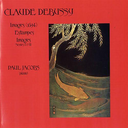 Debussy (1862-1918): Images e Estampes – Paul Jacobs