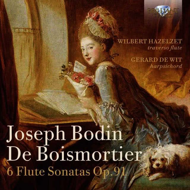 Joseph Bodin de Boismortier (1689-1755): Sonatas Op. 91 – Wilbert Hazelzet, flauta