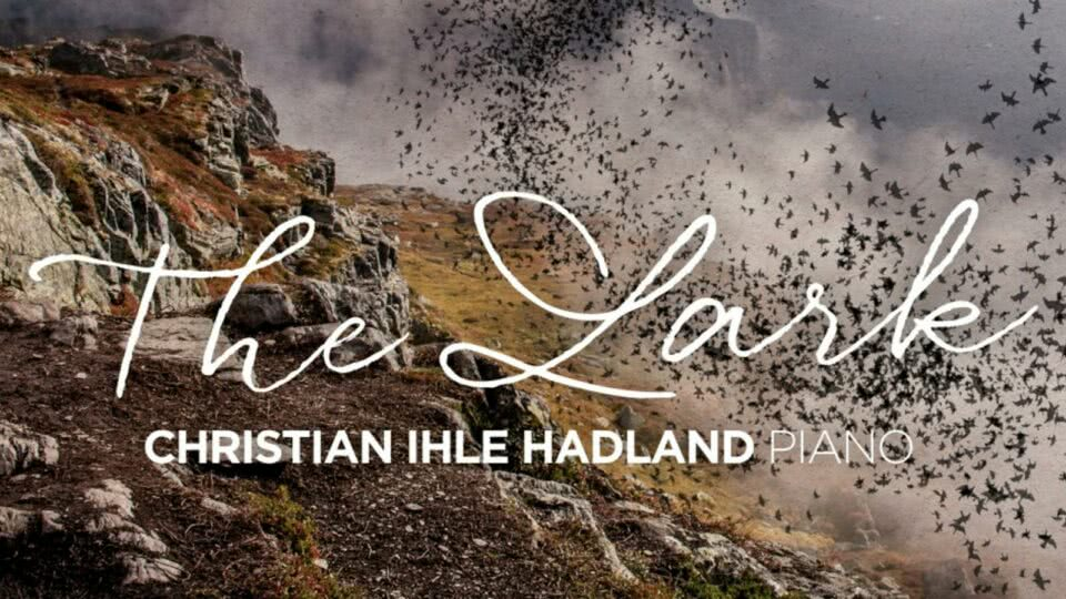The Lark – Recital para Piano – Christian Ihle Hadland