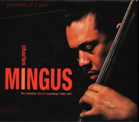 .: interlúdio :. Charles Mingus: Pithecanthropus Erectus (The Complete Atlantic Recordings – CD 1 de 6)