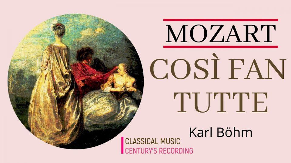 Mozart (1756 – 1791): Così fan tutte • (Homenagem ao Ammiratore) • solistas • Philharmonia Orchestra & Karl Böhm ֍