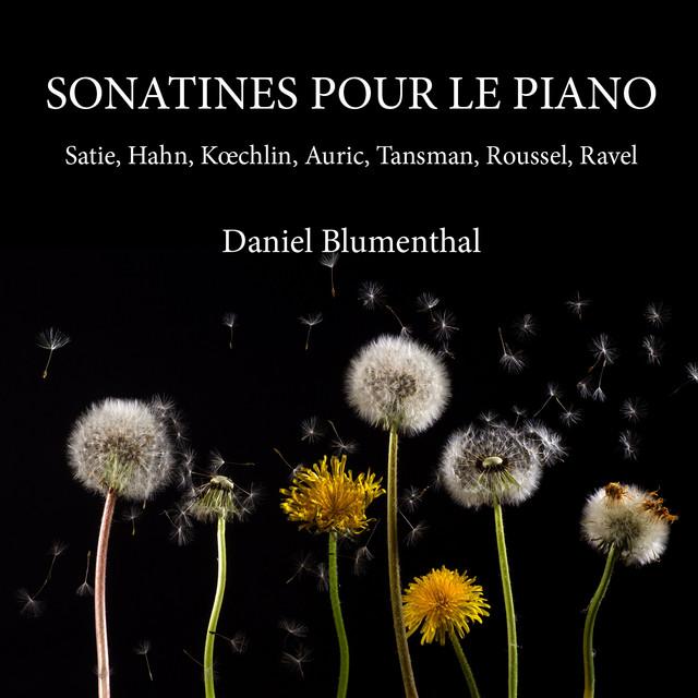 Satie /  Hahn / Koechlin / Auric / Tansman / Roussel / Ravel: Sonatines pour le piano (Daniel Blumenthal) ֍
